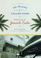 An Island Called Home Returning to Jewish Cuba