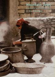 Mountain Jews : customs and daily life in the Caucasus